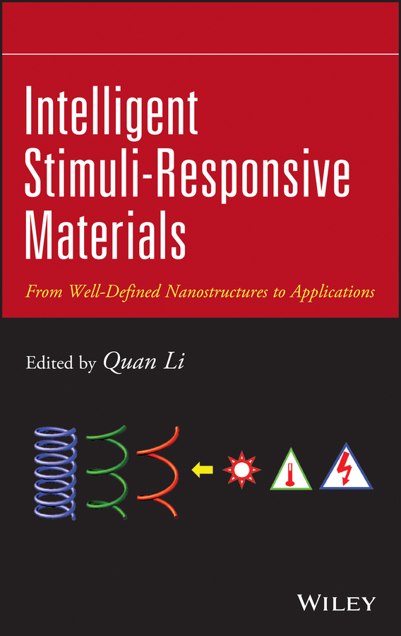 Quan Li Intelligent Stimuli-Responsive Materials. From Well-Defined Nanostructures to Applications стоимость