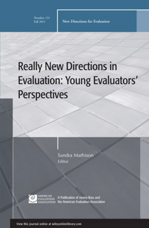 Sandra Mathison Really New Directions in Evaluation: Young Evaluators' Perspectives. New Directions for Evaluation, Number 131 evaluation of non communicable diseases control strategies