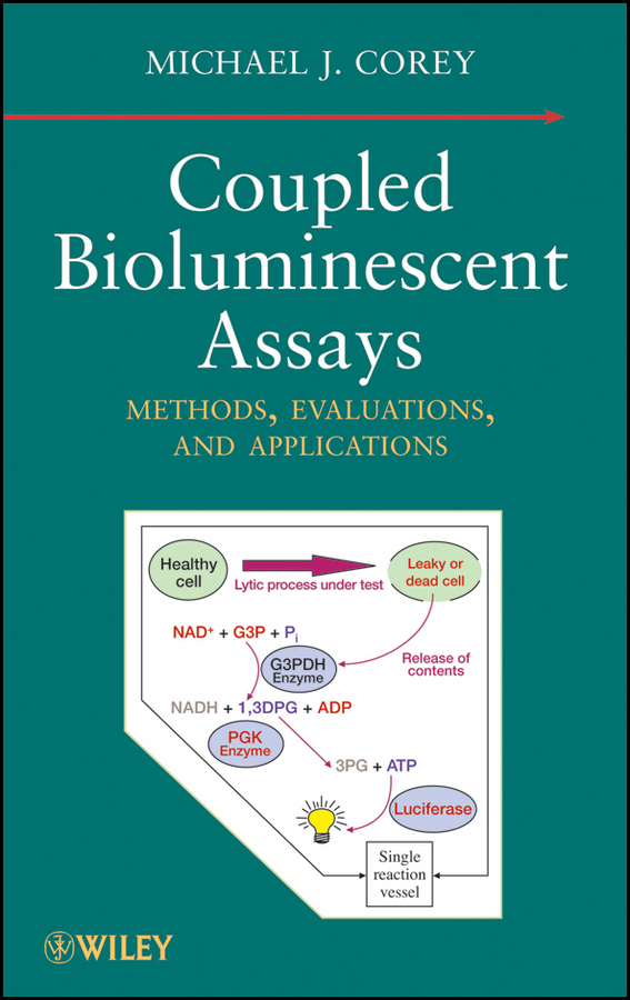 Michael Corey J. Coupled Bioluminescent Assays. Methods, Evaluations, and Applications barratt michael j drug repositioning bringing new life to shelved assets and existing drugs isbn 9781118274378