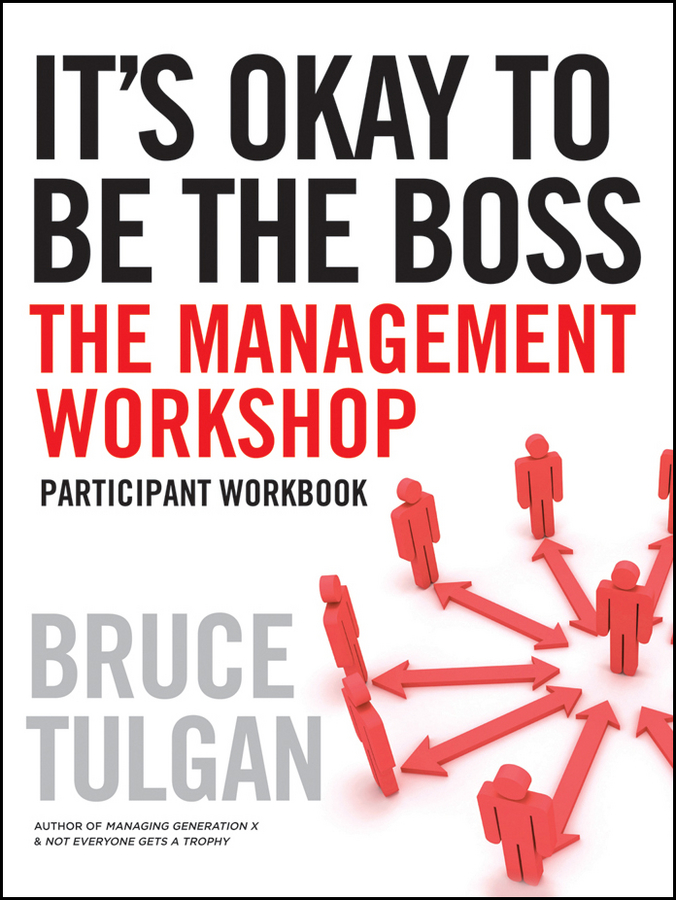 Bruce Tulgan It's Okay to Be the Boss. Participant Workbook stephen lambert undercover boss inside the tv phenomenon that is changing bosses and employees everywhere