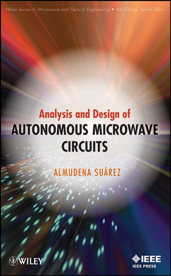 Almudena Suarez Analysis and Design of Autonomous Microwave Circuits цена