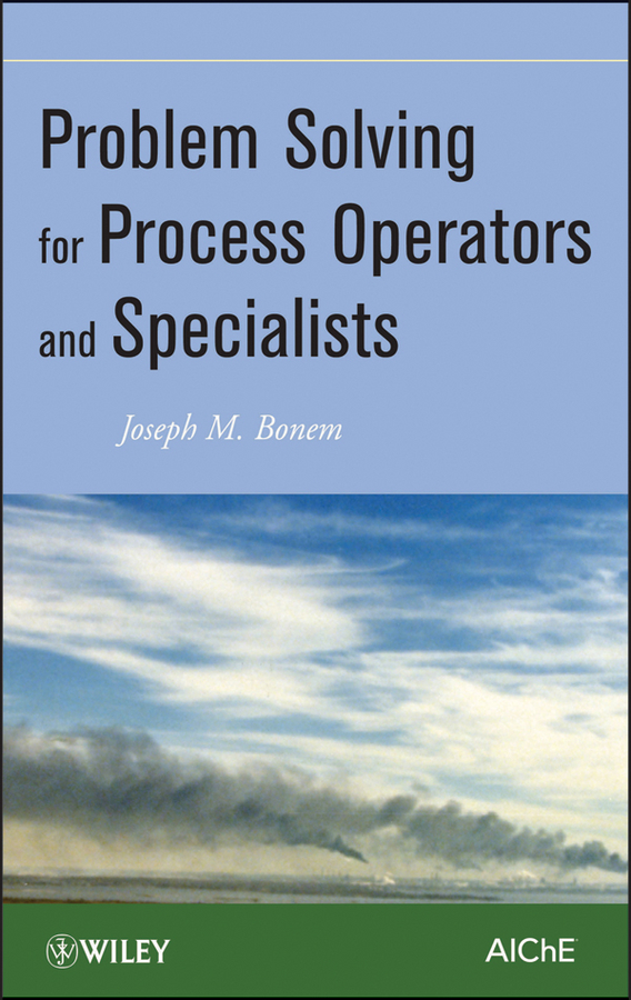 Joseph Bonem M. Problem Solving for Process Operators and Specialists the problem of perception