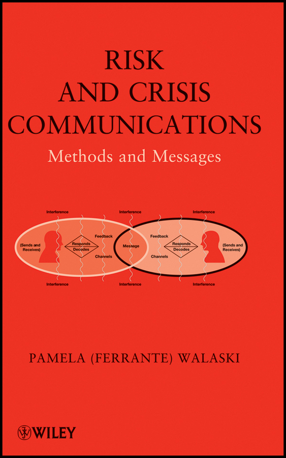 Pamela Walaski (Ferrante) Risk and Crisis Communications. Methods and Messages messages 4 student s book
