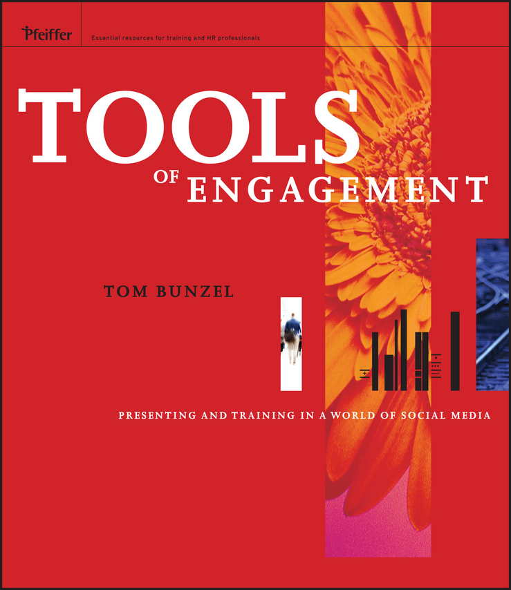 Tom Bunzel Tools of Engagement. Presenting and Training in a World of Social Media moderator