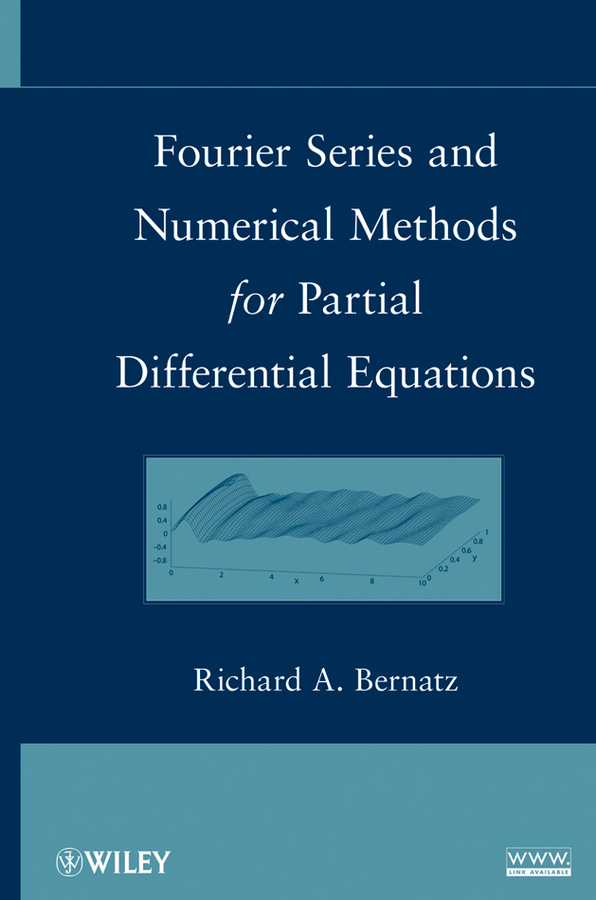 Richard Bernatz Fourier Series and Numerical Methods for Partial Differential Equations