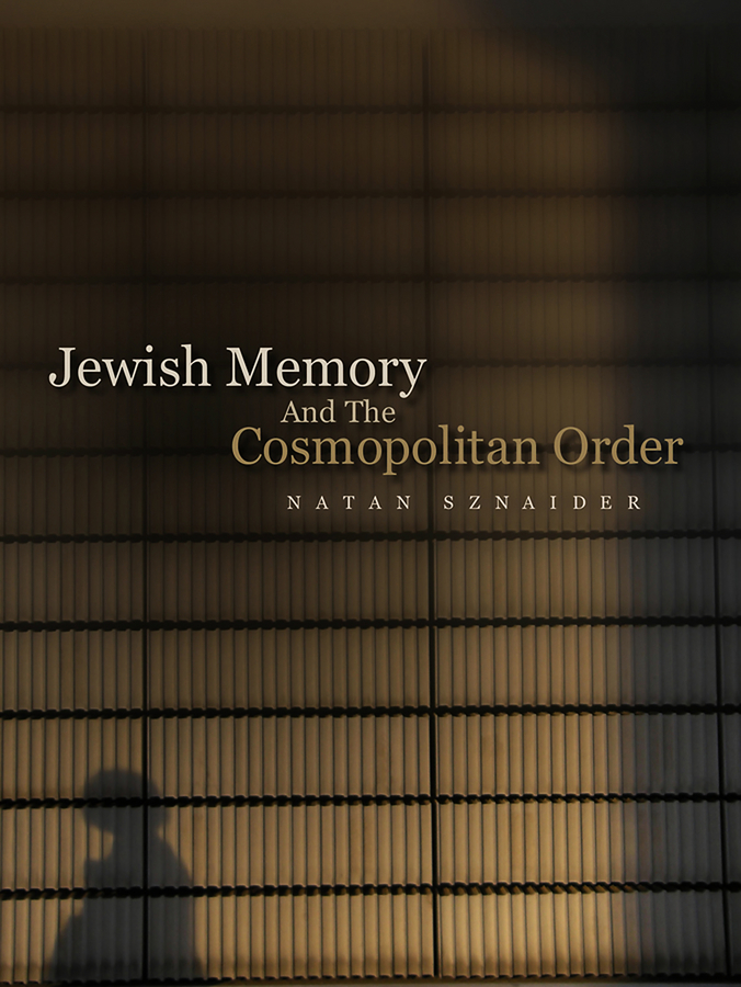 Natan Sznaider Jewish Memory And the Cosmopolitan Order israel and the politics of jewish identity