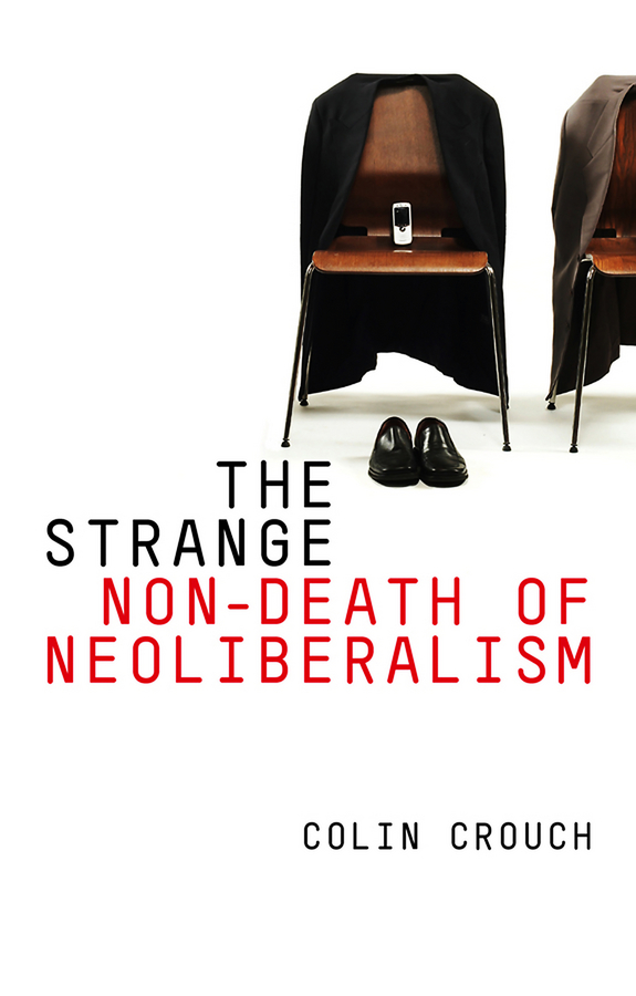 Colin Crouch The Strange Non-death of Neo-liberalism identity of political parties in albania