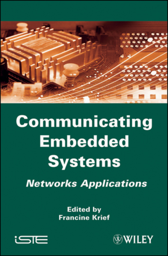 Francine Krief Communicating Embedded Systems. Networks Applications shelby zach 6lowpan the wireless embedded internet