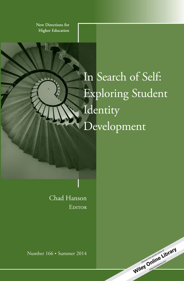 Chad Hanson In Search of Self: Exploring Student Identity Development. New Directions for Higher Education, Number 166 museus samuel d using mixed methods to study intersectionality in higher education new directions in institutional research number 151