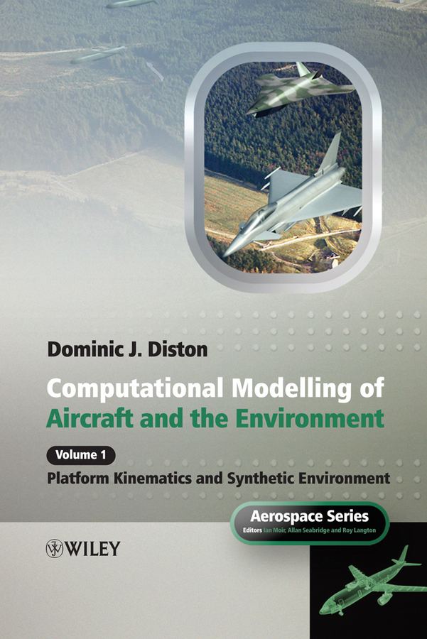 Dominic Diston J. Computational Modelling and Simulation of Aircraft and the Environment, Volume 1. Platform Kinematics and Synthetic Environment mathematical modelling and simulation of wastewater treatment plants