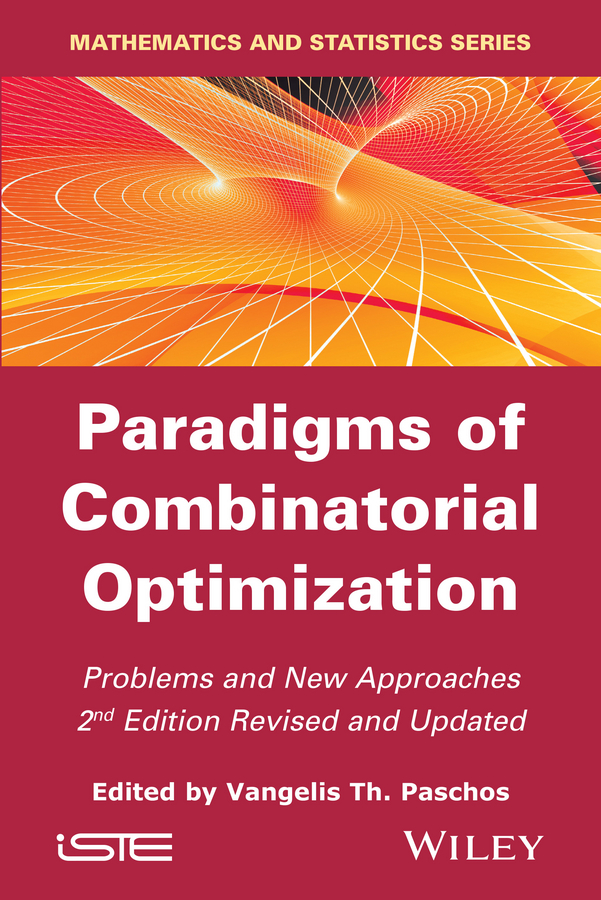 Vangelis Paschos Th. Paradigms of Combinatorial Optimization. Problems and New Approaches vangelis paschos th paradigms of combinatorial optimization problems and new approaches