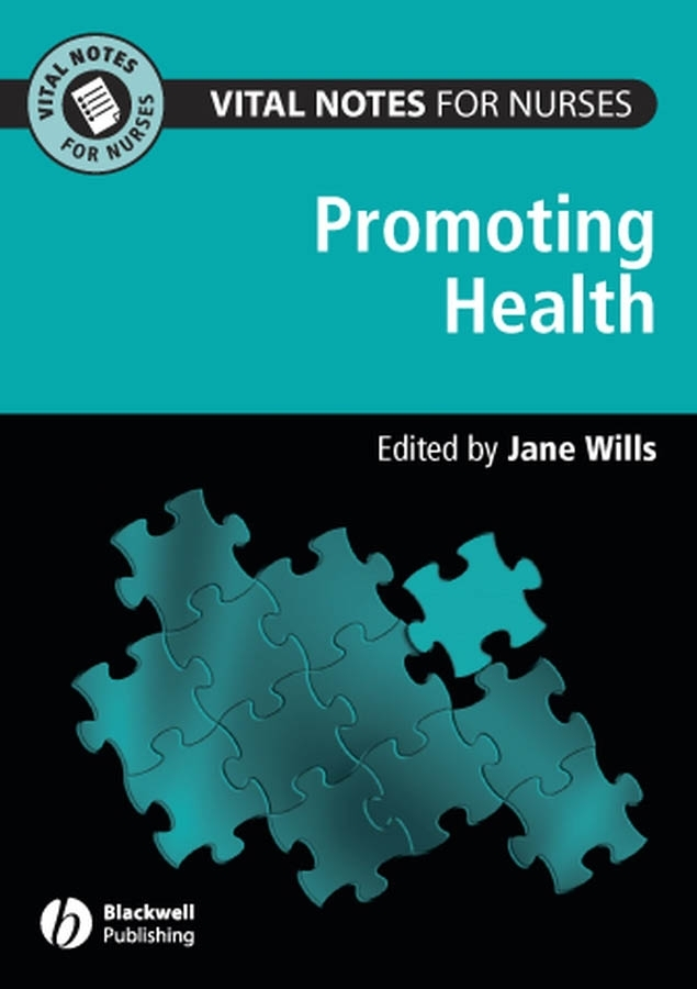 Jane Wills Vital Notes for Nurses. Promoting Health population policies reconsidered – health empowerment