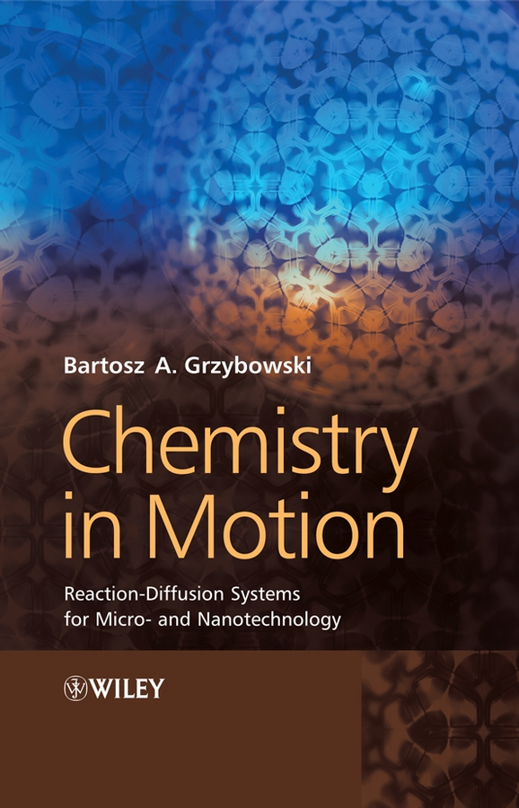 Bartosz Grzybowski A. Chemistry in Motion. Reaction-Diffusion Systems for Micro- and Nanotechnology аккумулятор dji spark li po 11 1в 1480мач part 3