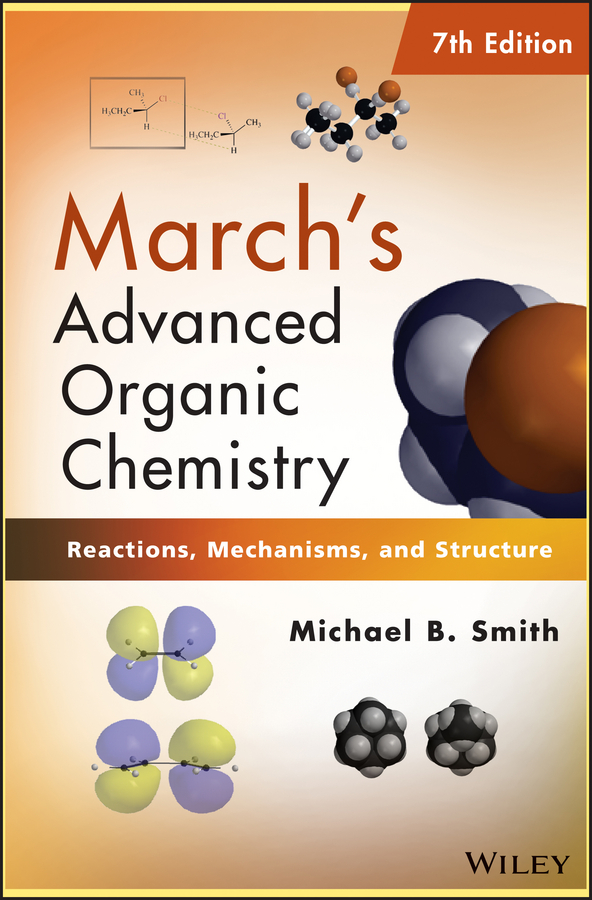 Michael B. Smith March's Advanced Organic Chemistry. Reactions, Mechanisms, and Structure sound image and organic form