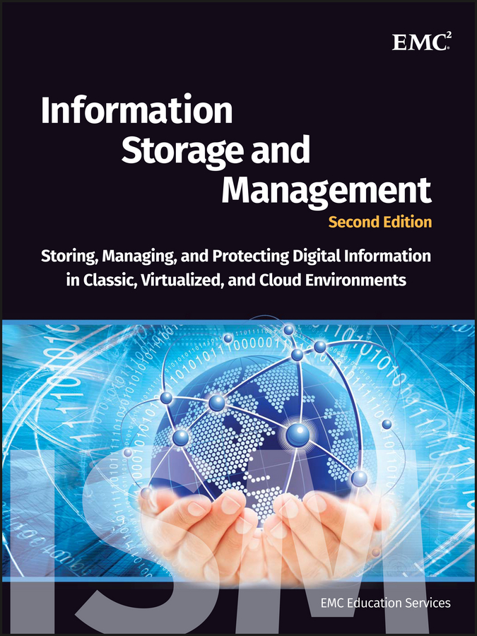 EMC Services Education Information Storage and Management. Storing, Managing, and Protecting Digital Information in Classic, Virtualized, and Cloud Environments wago 2273 205 клемма соединительная 5 проводная сечение до 2 5 мм2
