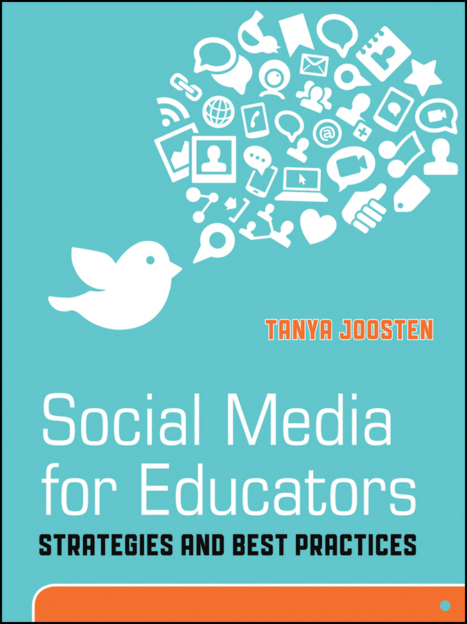 Фото - Tanya Joosten Social Media for Educators. Strategies and Best Practices the perfect online course best practices for designing and teaching pb