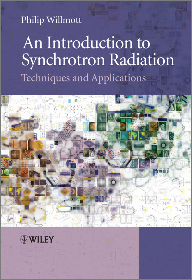 Philip PhD Willmott An Introduction to Synchrotron Radiation. Techniques and Applications