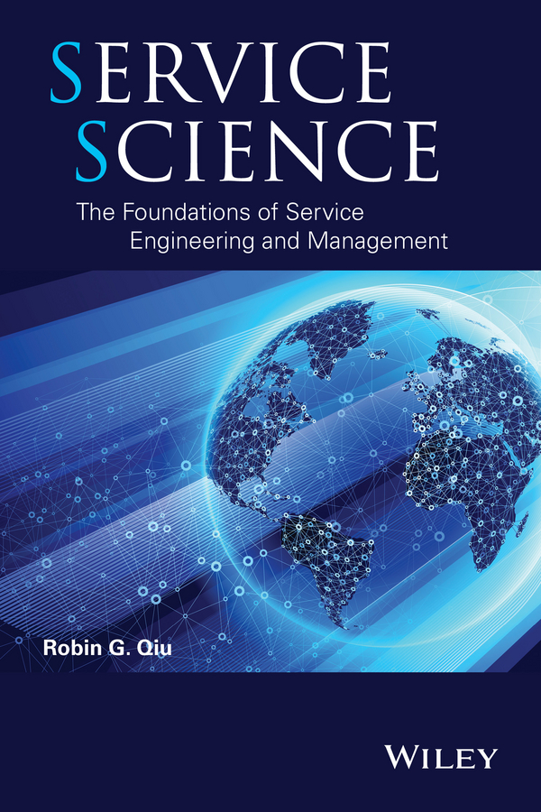 Robin Qiu G. Service Science. The Foundations of Service Engineering and Management yt 0700 вручную масленки 500cm³