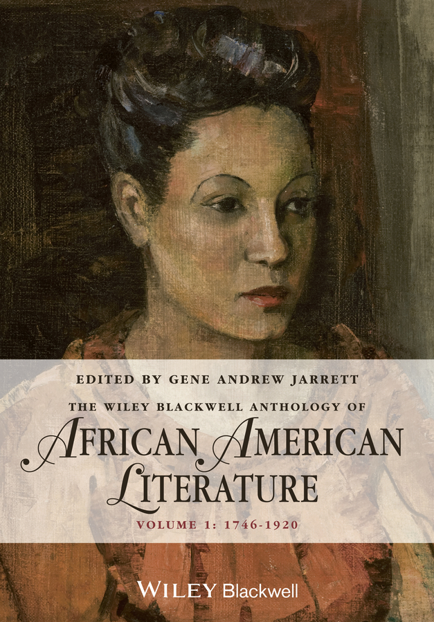 Gene Jarrett Andrew The Wiley Blackwell Anthology of African American Literature. Volume 1, 1746 - 1920 designing a campus for african american females
