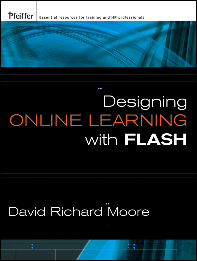 David Moore Richard Designing Online Learning with Flash torria davis visual design for online learning