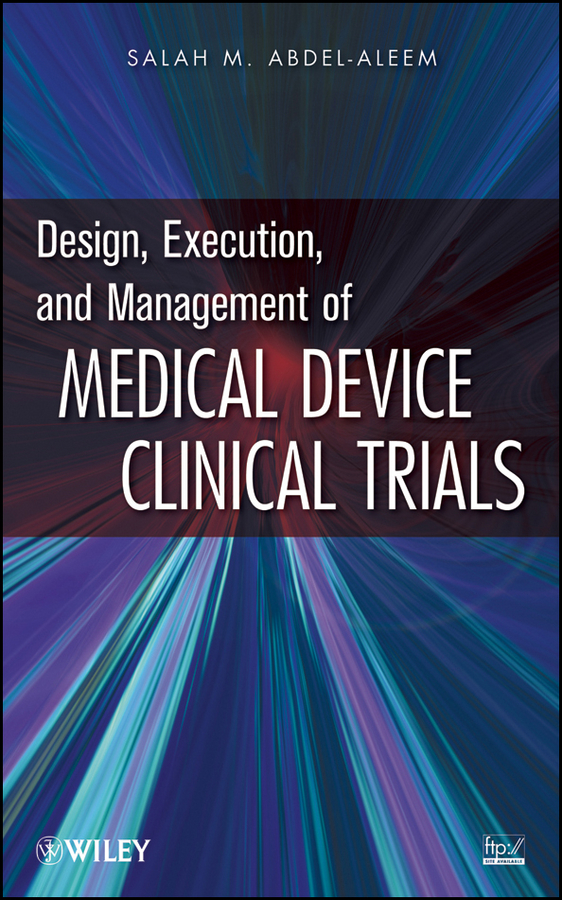 Salah Abdel-aleem M. Design, Execution, and Management of Medical Device Clinical Trials the new design clinical proved high quality infrared mammary diagnostic for female self exam