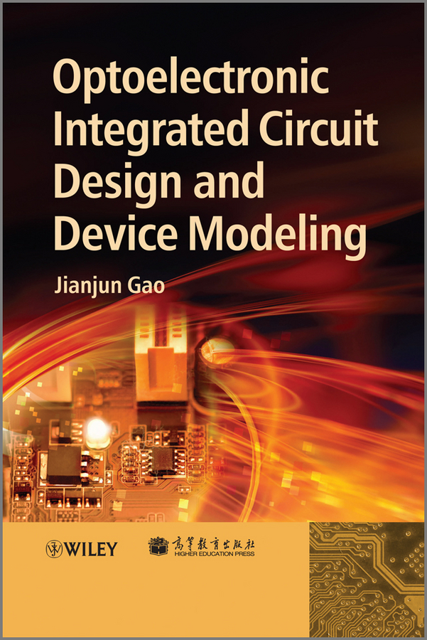 Jianjun Gao Optoelectronic Integrated Circuit Design and Device Modeling