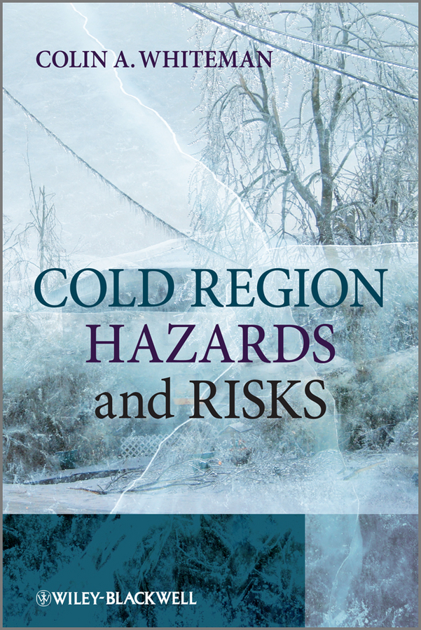 Colin Whiteman A. Cold Region Hazards and Risks cedric and the magic ice castle