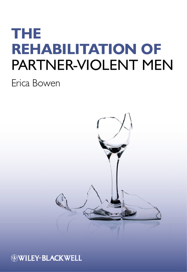 Erica Bowen The Rehabilitation of Partner-Violent Men future of an illusion paper