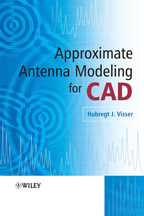 Hubregt Visser J. Approximate Antenna Analysis for CAD pogorzelski ronald j coupled oscillator based active array antennas