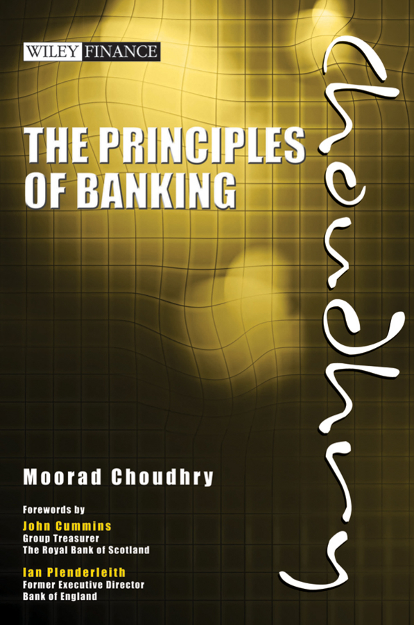 Moorad Choudhry The Principles of Banking