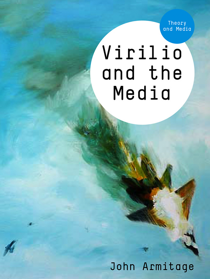 John Armitage Virilio and the Media o loughlin ben war and media