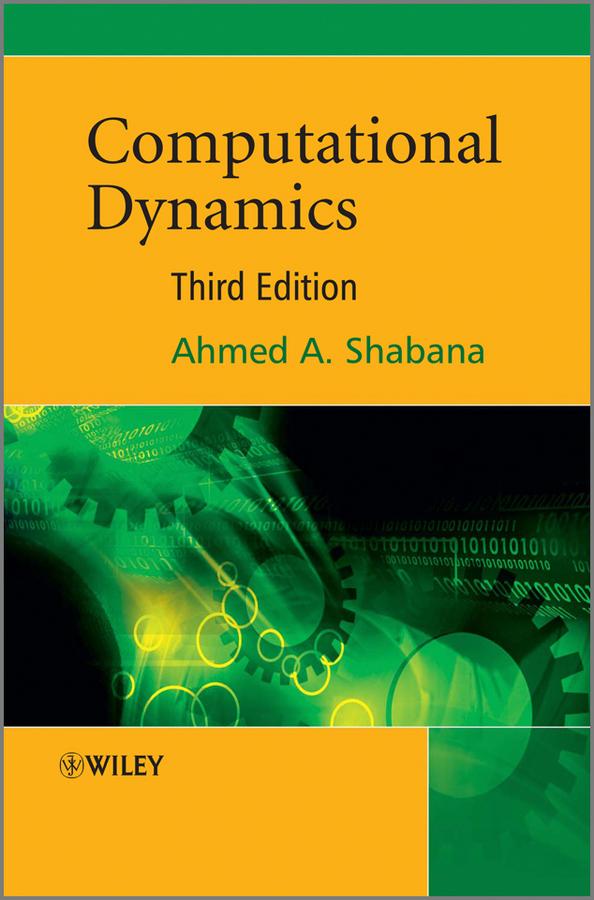 Ahmed Shabana A. Computational Dynamics computational methods for screening and engineering enzyme properties