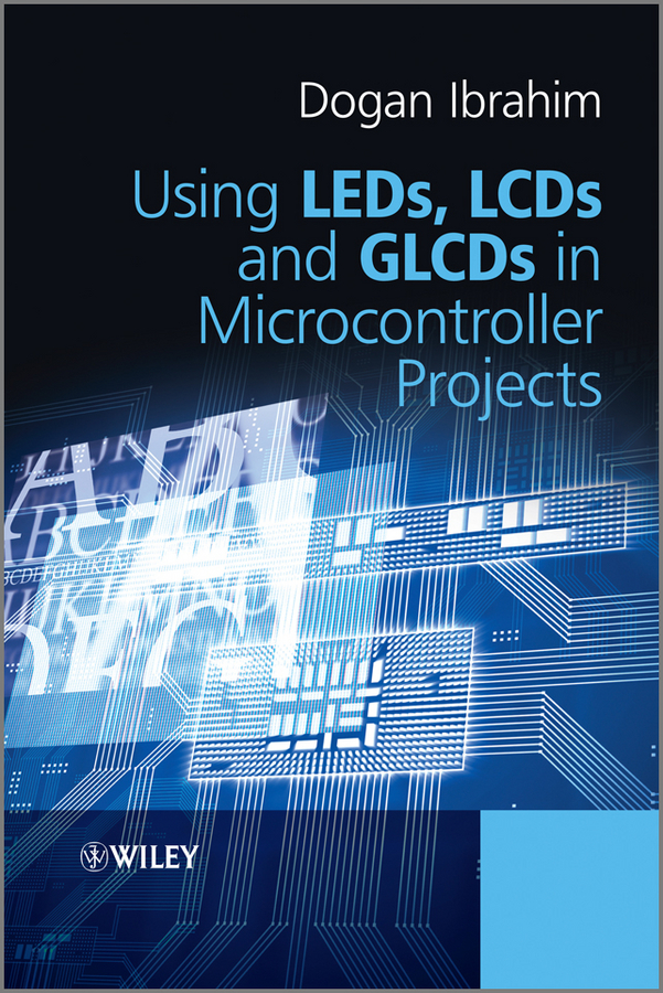 Dogan Ibrahim Using LEDs, LCDs and GLCDs in Microcontroller Projects lq104v1dg61 lcd displays
