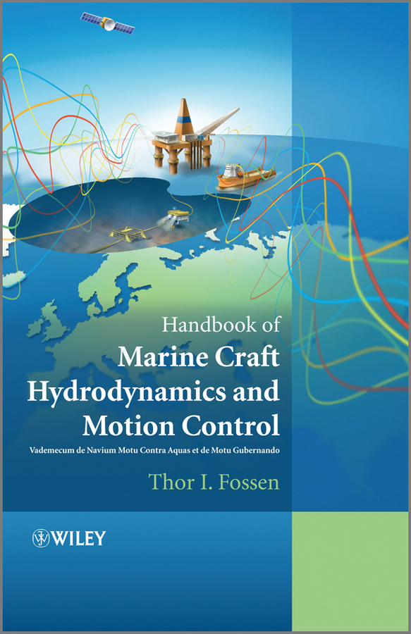 Thor Fossen I. Handbook of Marine Craft Hydrodynamics and Motion Control