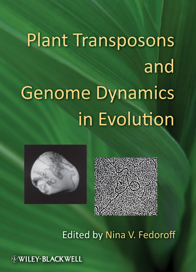 Nina Fedoroff V. Plant Transposons and Genome Dynamics in Evolution evolution development within big history evolutionary and world system paradigms