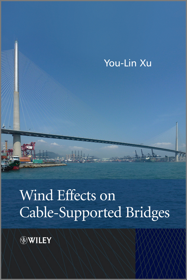 You-Lin Xu Wind Effects on Cable-Supported Bridges the shadow of the wind