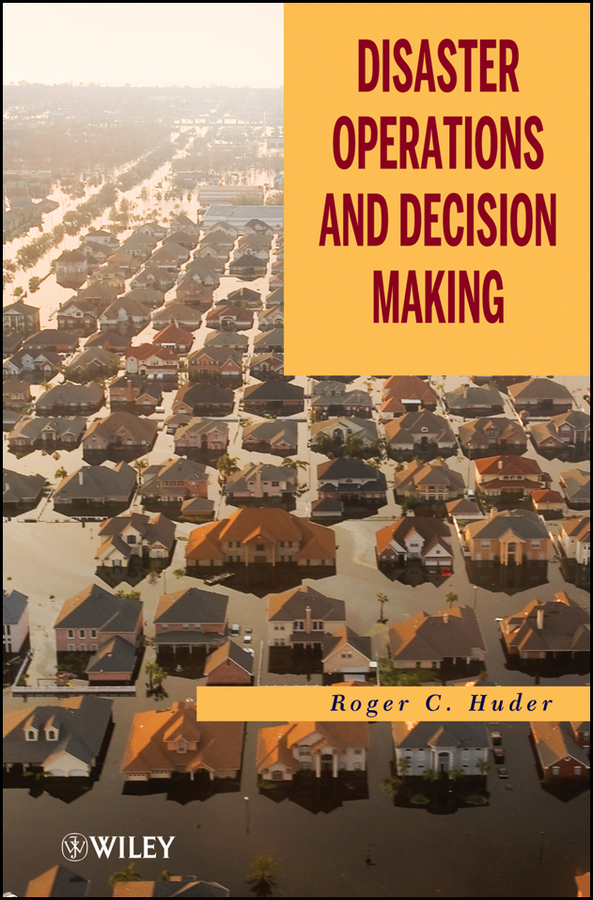 Roger Huder C. Disaster Operations and Decision Making haigh richard post disaster reconstruction of the built environment rebuilding for resilience