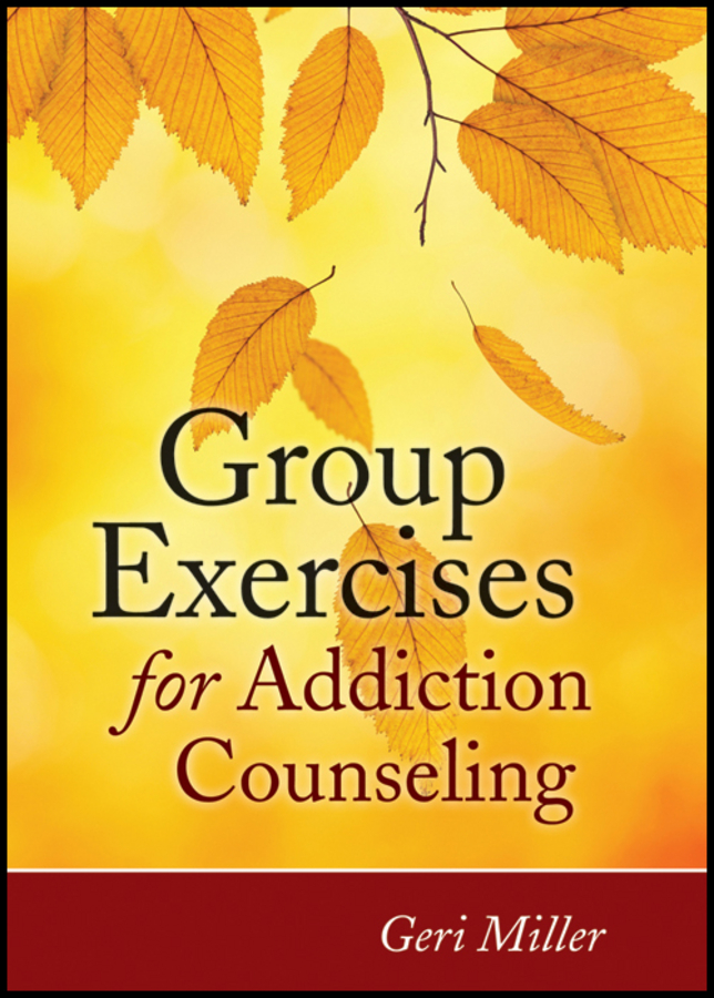 Geri Miller Group Exercises for Addiction Counseling tv addiction and personality styles of adolescents