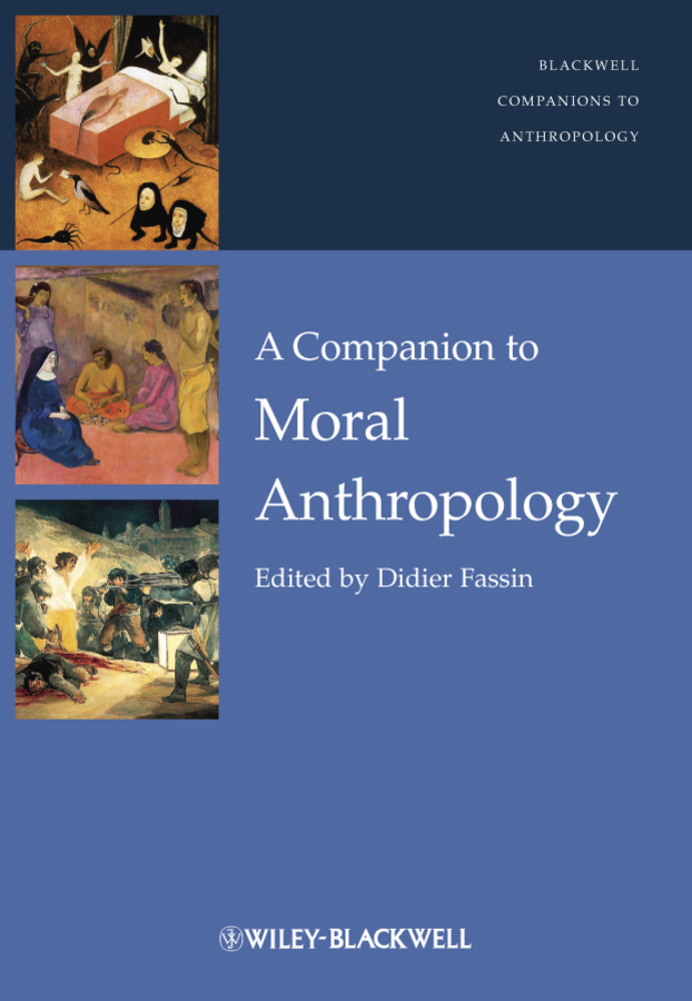 Didier Fassin A Companion to Moral Anthropology dugald stewart the philosophy of the active and moral powers of man vol 1