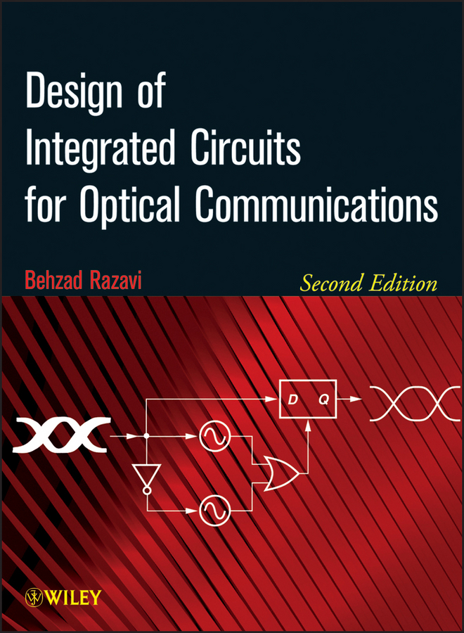 Behzad Razavi Design of Integrated Circuits for Optical Communications