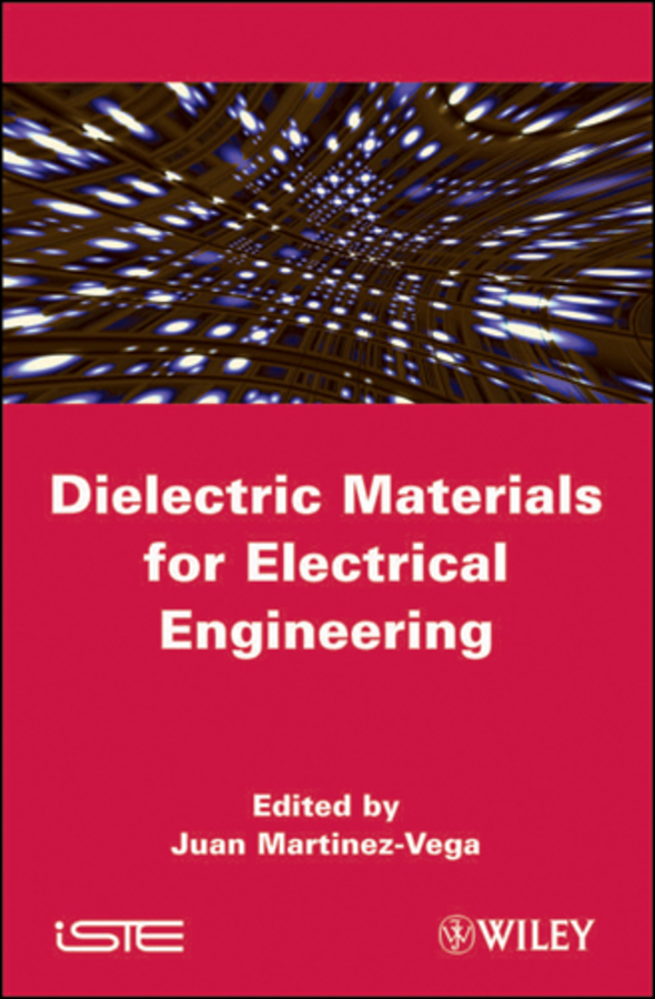 Juan Martinez-Vega Dielectric Materials for Electrical Engineering кондиционер alterna bodybuilding volume conditioner 250 мл