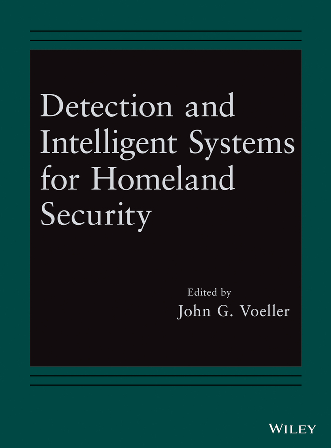 John Voeller G. Detection and Intelligent Systems for Homeland Security