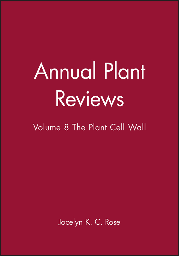 Jocelyn Rose K.C. Annual Plant Reviews, The Plant Cell Wall heide schatten cell and molecular biology and imaging of stem cells