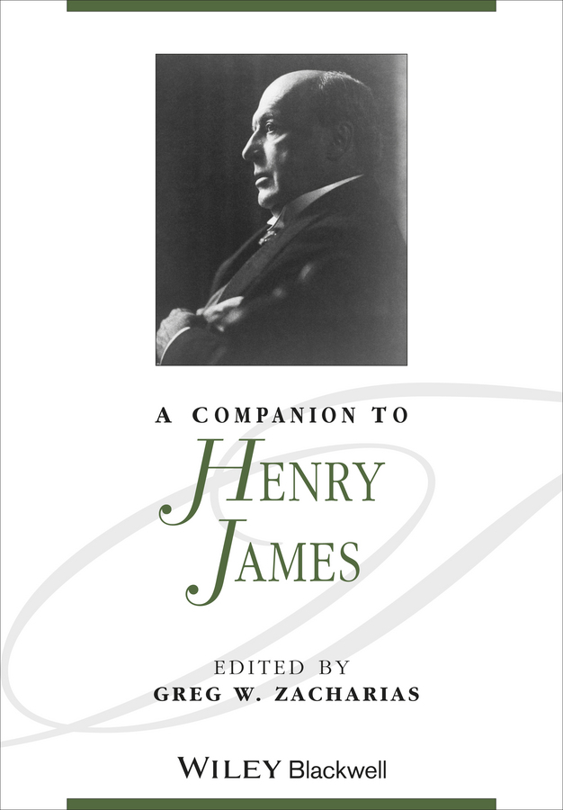 Greg Zacharias W. A Companion to Henry James henry james confidence