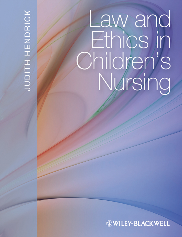 Judith Hendrick Law and Ethics in Children's Nursing walter g robillard brown s boundary control and legal principles
