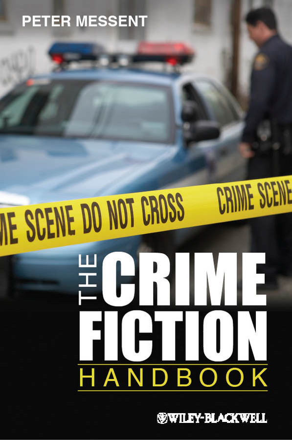 Peter Messent The Crime Fiction Handbook o brien the review of contemporary fiction fall 2009