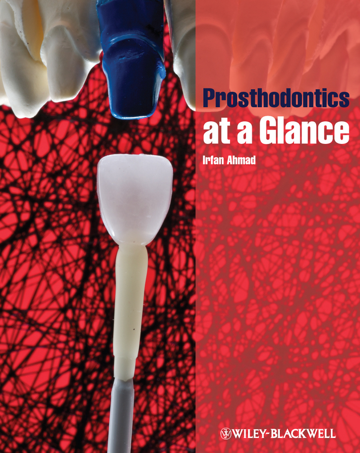 Irfan Ahmad Prosthodontics at a Glance ian peate pathophysiology for nurses at a glance
