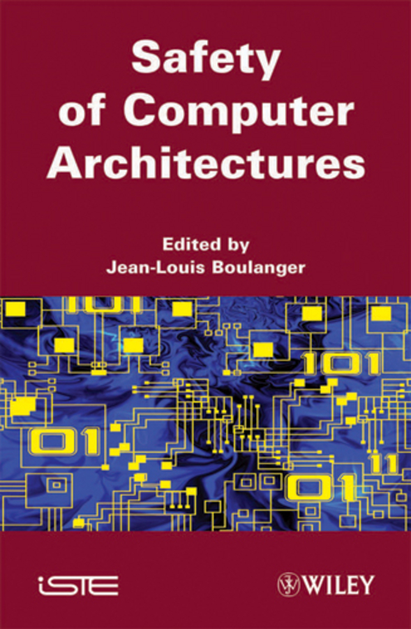 Jean-Louis Boulanger Safety of Computer Architectures jean louis boulanger formal methods industrial use from model to the code
