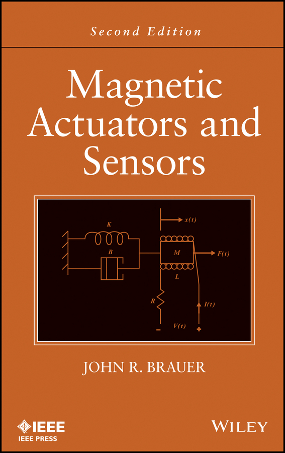 John Brauer R. Magnetic Actuators and Sensors spillman william b fiber optic sensors an introduction for engineers and scientists