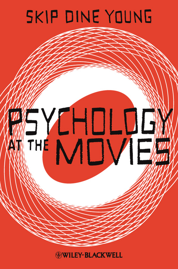 Skip Young Dine Psychology at the Movies movies of the 2000s bibliotheca universalis